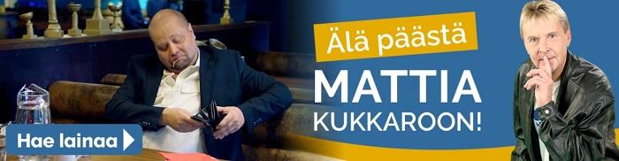 Älä missään nimessä päästä Mattia kukkarolle, edes käymään, vaan pidä Suomilimiittiä varalla ikään kuin luottokorttia.